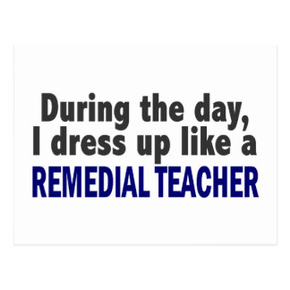 During The Day I Dress Up Like A Remedial Teacher Post Card