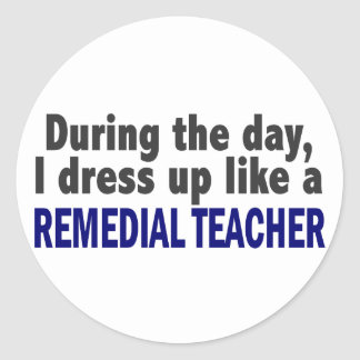 During The Day I Dress Up Like A Remedial Teacher Sticker