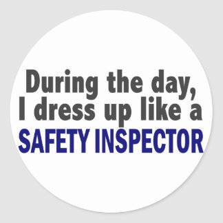 During The Day I Dress Up Like A Safety Inspector Classic Round Sticker