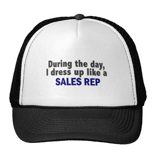 During The Day I Dress Up Like A Sales Rep Trucker Hat
