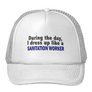 During The Day I Dress Up Like A Sanitation Worker Hats
