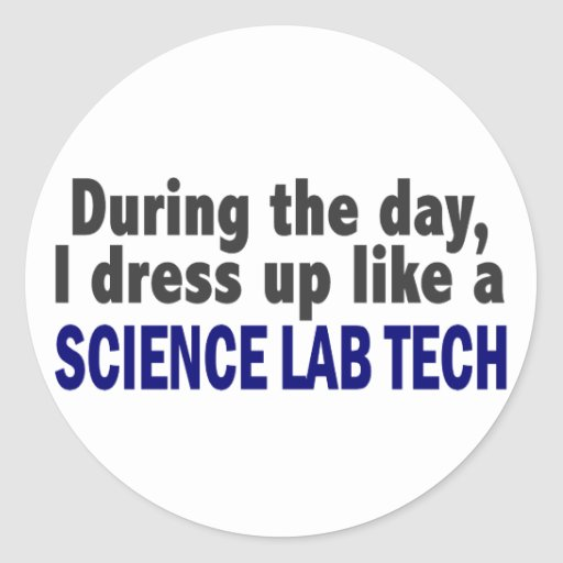 During The Day I Dress Up Like A Science Lab Tech Classic Round Sticker