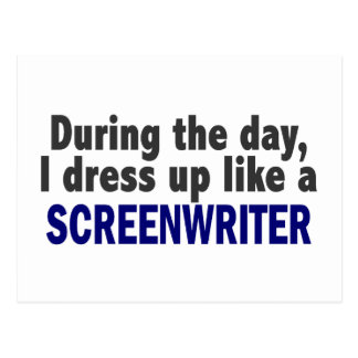 During The Day I Dress Up Like A Screenwriter Postcard
