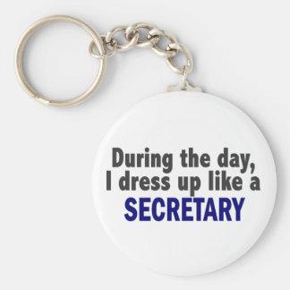 During The Day I Dress Up Like A Secretary Key Chain