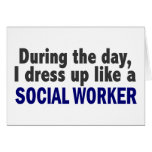 During The Day I Dress Up Like A Social Worker Greeting Card