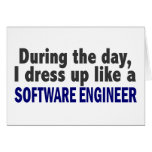 During The Day I Dress Up Like A Software Engineer Greeting Card