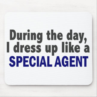 During The Day I Dress Up Like A Special Agent Mouse Pads