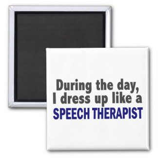 During The Day I Dress Up Like A Speech Therapist 2 Inch Square Magnet