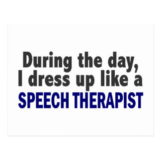 During The Day I Dress Up Like A Speech Therapist Postcard