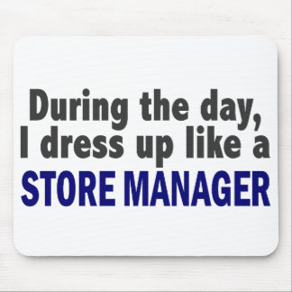 During The Day I Dress Up Like A Store Manager Mouse Pad