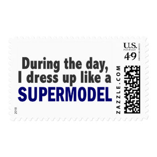 During The Day I Dress Up Like A Supermodel Postage