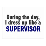 During The Day I Dress Up Like A Supervisor Postcard
