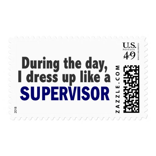 During The Day I Dress Up Like A Supervisor Stamps