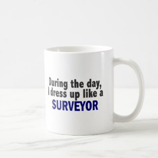During The Day I Dress Up Like A Surveyor Classic White Coffee Mug