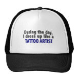 During The Day I Dress Up Like A Tattoo Artist Hat