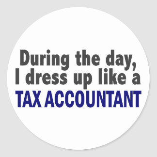 During The Day I Dress Up Like A Tax Accountant Classic Round Sticker