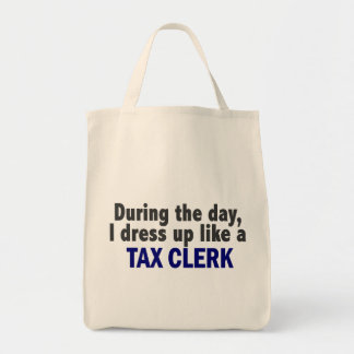 During The Day I Dress Up Like A Tax Clerk Grocery Tote Bag