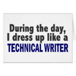 During The Day I Dress Up Like A Technical Writer Greeting Cards