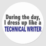 During The Day I Dress Up Like A Technical Writer Round Sticker