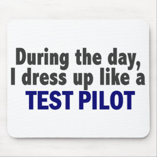 During The Day I Dress Up Like A Test Pilot Mousepad