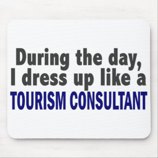 During The Day I Dress Up Like A Tourism Consultan Mousepad