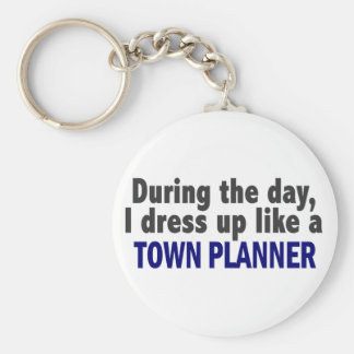 During The Day I Dress Up Like A Town Planner Keychain