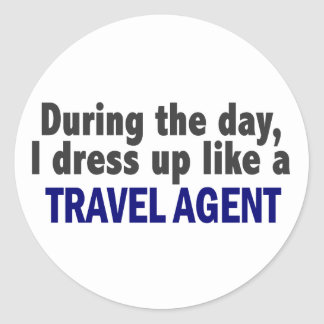 During The Day I Dress Up Like A Travel Agent Sticker