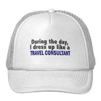During The Day I Dress Up Like A Travel Consultant Trucker Hat
