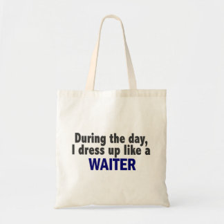 During The Day I Dress Up Like A Waiter Canvas Bags