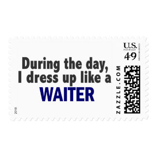 During The Day I Dress Up Like A Waiter Stamp