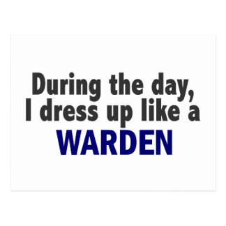 During The Day I Dress Up Like A Warden Postcards