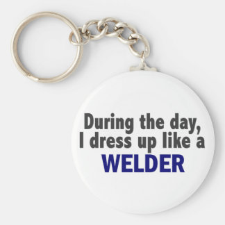 During The Day I Dress Up Like A Welder Keychain