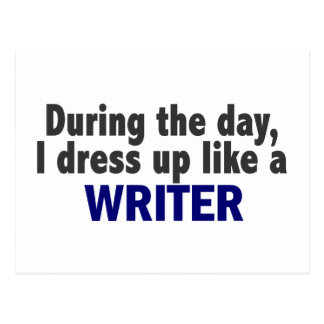 During The Day I Dress Up Like A Writer Post Card