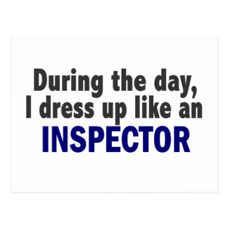 During The Day I Dress Up Like An Inspector Postcard