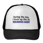During The Day I Dress Up Like An Insurance Agent Trucker Hat
