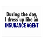 During The Day I Dress Up Like An Insurance Agent Postcard