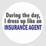 During The Day I Dress Up Like An Insurance Agent Round Stickers
