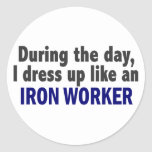 During The Day I Dress Up Like An Iron Worker Round Stickers