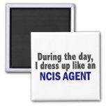 During The Day I Dress Up Like An NCIS Agent Refrigerator Magnet