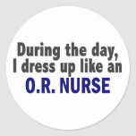 During The Day I Dress Up Like An O.R. Nurse Stickers