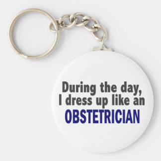 During The Day I Dress Up Like An Obstetrician Key Chains
