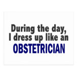 During The Day I Dress Up Like An Obstetrician Postcards