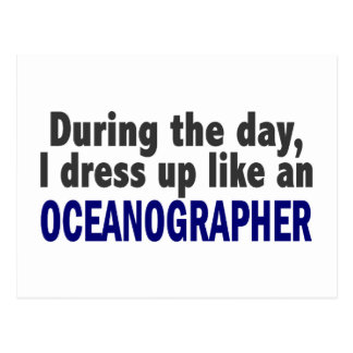 During The Day I Dress Up Like An Oceanographer Postcard