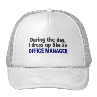 During The Day I Dress Up Like An Office Manager Trucker Hat