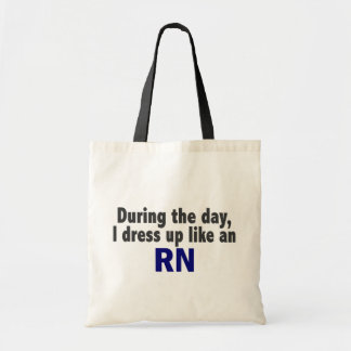 During The Day I Dress Up Like An RN Bags
