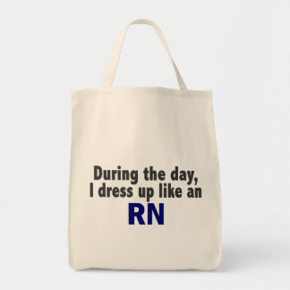 During The Day I Dress Up Like An RN Canvas Bags