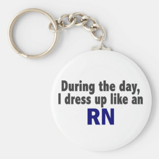 During The Day I Dress Up Like An RN Key Chain