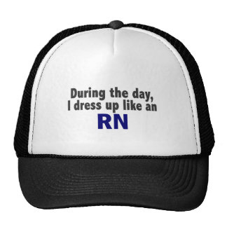 During The Day I Dress Up Like An RN Mesh Hat