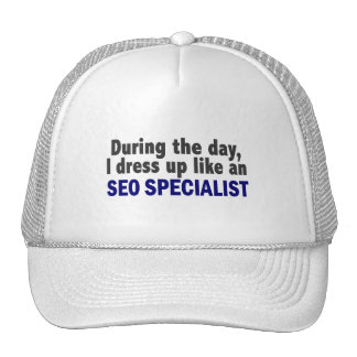 During The Day I Dress Up Like An SEO Specialist Trucker Hat