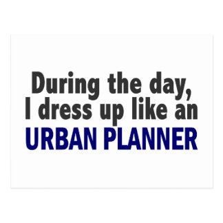 During The Day I Dress Up Like An Urban Planner Postcard